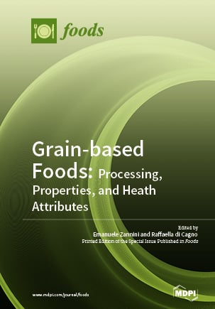 Grain-based Foods: Processing, Properties, and Heath Attributes