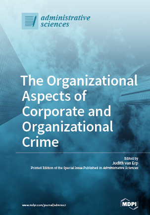 The Organizational Aspects of Corporate and Organizational Crime