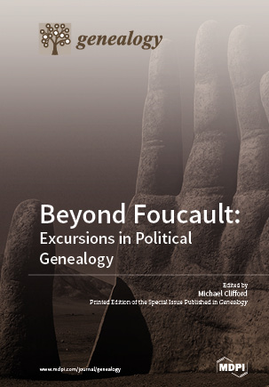 Beyond Foucault: Excursions in Political Genealogy