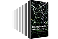 Entanglements. TransForming Knowledge